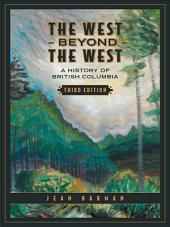 The West Beyond the West: A History of British Columbia