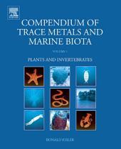 Compendium of Trace Metals and Marine Biota: Volume 1: Plants and Invertebrates