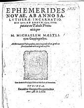 Ephemerides novae: ab anno salutiferae incarnationis 1577 ad annum 1590 : suputatae ex tabulis prutenicis