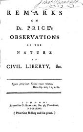 Remarks on Dr. Price's Observations on the Nature of Civil Liberty, &c..