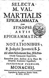 Selecta M. Val. Martialis epigrammata