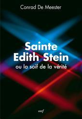 Sainte Edith Stein ou la soif de vérité