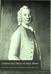 Letters and Diary of John Rowe: Boston Merchant, 1759-1762, 1764-1779