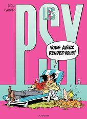 Les Psy - Tome 5 - VOUS AVEZ RENDEZ-VOUS?