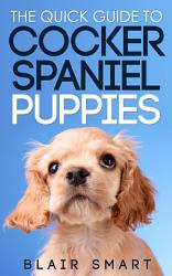 The Quick Guide to Cocker Spaniel Puppies PDF