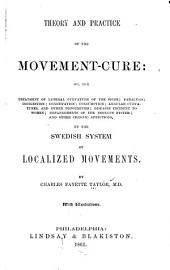 Theory and Practice of the Movement-cure: Or, The Treatment of Lateral Curvature of the Spine; Paralysis, Indigestion, Constipation, Consumption, Angular Curvatures