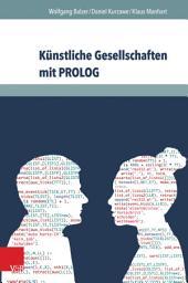Künstliche Gesellschaften mit PROLOG: Grundlagen sozialer Simulation