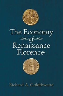 The Economy of Renaissance Florence PDF