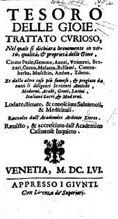Tesoro delle gioie, trattato curioso. Raccolto dall'Academico A. E. Revisto, ed accresciuto dall'Academico Casinense Inquieto