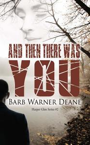 And Then There Was You Book
