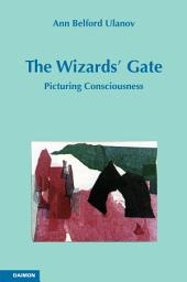 The Wizards' Gate: Picturing Consciousness