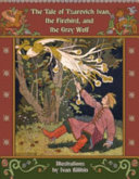 The Tale of Tsarevich Ivan  the Firebird  and the Grey Wolf