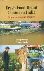 Fresh Food Retail Chains in India : Organisation and Impacts (CMA Publication No. 238)