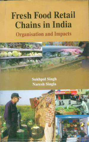 Fresh Food Retail Chains in India   Organisation and Impacts  CMA Publication No  238