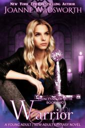 Warrior: A Young Adult / New Adult Fantasy Novel