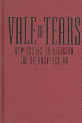 Vale of Tears: New Essays on Religion and Reconstruction