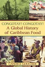 Congotay! Congotay! A Global History of Caribbean Food
