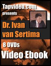 Dr. Ivan Van Sertima- 8 DVD video lectures: 8 DVDs, Best viewed on wifi on phones or tablets. iPads or Android (use google Play Book app to view. Gmail account required)