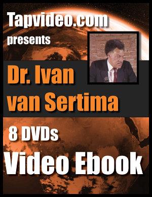 Dr  Ivan Van Sertima  8 DVD video lectures