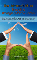 The Ultimate Guide To Executing Strategies  Plans   Tactics PDF