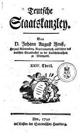 Teutsche staatskanzley von d. Johann August Reuss ...: Volume24