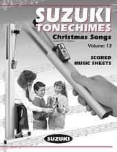 Suzuki Tonechimes, Volume 12: Christmas Songs: Ringing Bells in Education!