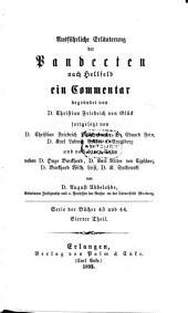 Versuch einer ausführlichen Erläuterung der Pandecten nach Hellfeld: ein Commentar für meine Zuhörer. Serie der Bücher 43 und 44. Vierter Theil, Bände 53-54