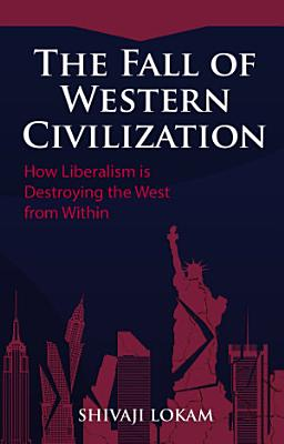 The Fall of Western Civilization