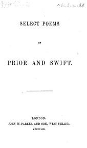 Select Poems of Prior and Swift. [The editor's preface signed i.e. Charles Bathurst.]