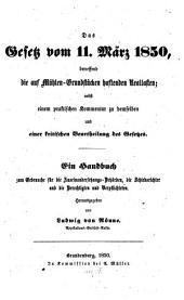 Das Gesetz vom 11. März 1850, betreffend die auf Mühlen-Grundstücken haftenden Reallasten; nebst einem praktischen Kommentar zu demselben u. einer kritischen Beurtheilung des Gesetzes