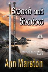Sword and Shadow: The Rune Blades of Celi, Book 6