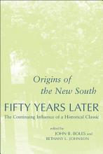 Origins of the New South  Fifty Years Later PDF