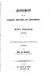 Zeitschrift für die religiösen Interessen des Judenthums ; Unter Mitwirkung mehrerer Gelehrten herausgegeben von Dr. Z. Frankel: Band 1