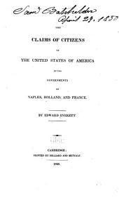 The Claims of Citizens of the United States of America on the Governments of Naples, Holland, and France