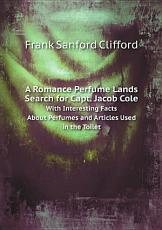 A Romance Perfume Lands Search for Capt  Jacob Cole PDF
