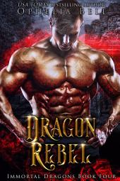 Dragon Rebel: Immortal Dragons #4