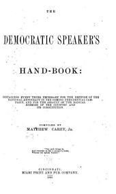 The Democratic Speaker's Hand-book ...