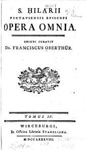 S. Hilarii Pictavorum episcopi opera omnia: Volume 4