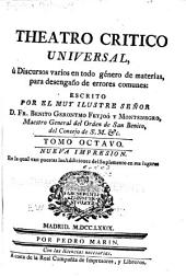 Teatro critico universal, ó, Discursos varios en todo género de materias, para deseñgano de errores comunes: Volumen 8