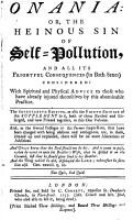 Onania  or  The heinous sin of self pollution     The seventeenth edition  as also the eihgth  sic  edition of the supplement to it  both of them revised and enlarged  and now printed together  etc PDF