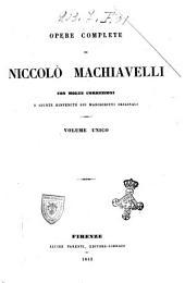 Opere complete di Niccolò Machiavelli con molte correzioni e giunte rinvenute sui manoscritti originali