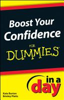 Boost Your Confidence In A Day For Dummies PDF