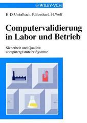 Computervalidierung in Labor und Betrieb: Sicherheit und Qualität computergestützter Systeme