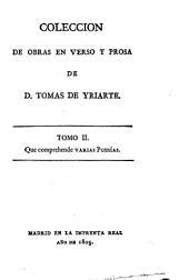 Coleccion de obras en verso y prosa de D. Tomas de Yriarte: Prologo. Epístolas en verso. Poemas varios. Traducciones en verso. Poesías varias