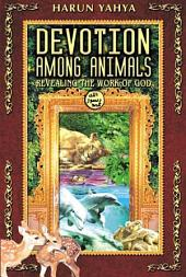 Devotion Among Animals Revealing The Work Of God