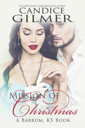 Mission of Christmas: A Barrum, Ks Holiday Romance