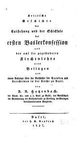 Kritische geschichte der entstehung und der schicksale der ersten Baslerkonfession und der auf sie gegründeten kirchenlehre, nebst beilagen, etc