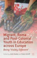 Migrant  Roma and Post Colonial Youth in Education across Europe PDF