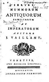 Series Nummorum antiquorum familiarum ac imperatorum. [With a manuscript index of families inserted.]