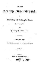 Der neue Deutsche Jugendfreund. Zeitschrift für Unterhaltung und Veredlung der Jugend. Hrsg. von Franz Hoffmann